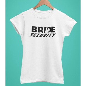 Tricou Personalizat Femei - Bride Security - 55 RON - 1