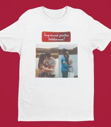 Tricou Personalizat Barbati - Impreuna Pentru Totdeuna - Doua Poze - 49 RON - 1