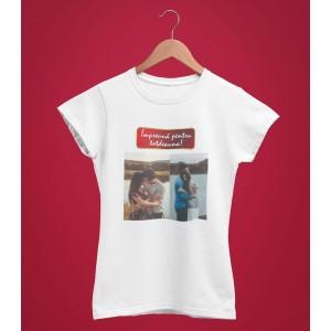 Tricou Personalizat Femei - Impreuna Pentru Totdeauna - Doua Poze - 49 RON - 1