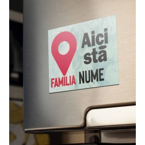 Magnet Frigider Personalizat - Aici Sta Familia - Nume - 8 RON - 1